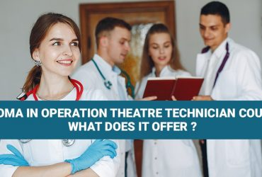 Diploma in Operation Theatre Technician Course What Does It Offer