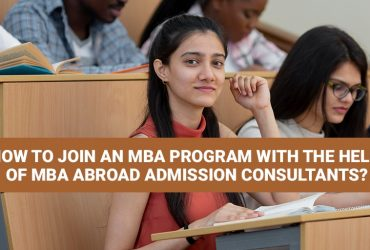 How to Join an MBA Program with the Help of MBA Abroad Admission Consultants