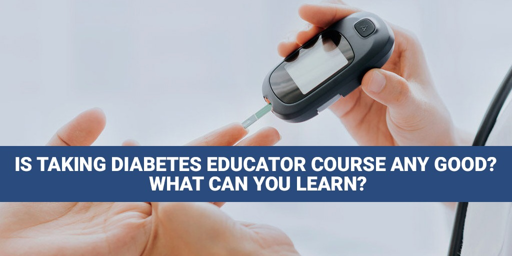 Is Taking Diabetes Educator Course Any Good? What Can I learn