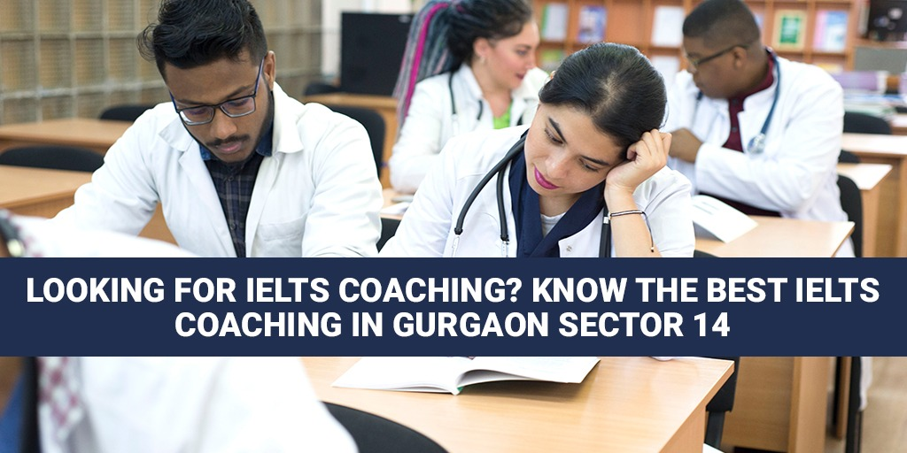 Looking For IELTS Coaching Know the Best IELTS Coaching in Gurgaon Sector 14